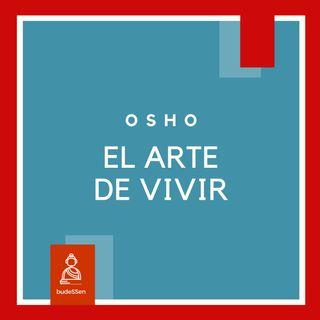 El arte de vivir | Osho
