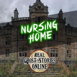 Nursing Home | True Ghost Stories