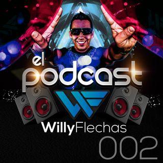 El Podcast del Dj Willy Flechas 002