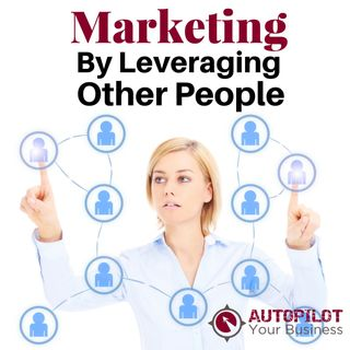 #96 - Marketing Through Other People