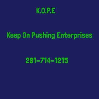 Introducing KOPE...Keep On Pushing Enterprises