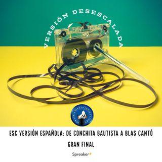 T.I.G.C. ESC Versión Española: De Conchita Bautista a Blas Cantó (Gran Final) (3x22)