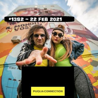 PUGLIA CONNECTION #13S2 - 22/02/2021