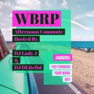 WBRP.. The Afternoon Commute.. W/ DJ DLiteful & DJ Lady J  #RnB