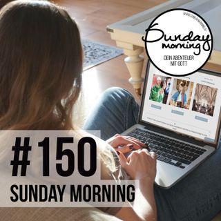 KIRCHE IN DIESEN ZEITEN | EINE VISION - Sunday Morning #150