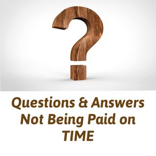Questions & Answers: Not Being Paid on Time