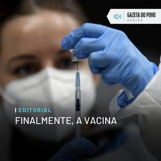 Editorial: Finalmente, a vacina