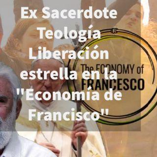 """Episodio 394: 🤷♀️Ex Sacerdote amonestado por Cardenal Ratzinger Leonardo Boff estrella en """"Economía de Francisco"""""""