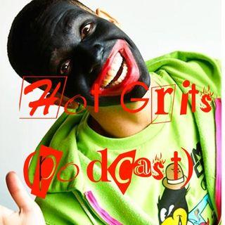 Hot Grits We're Back Episode