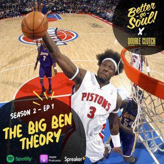 Better Go Soul S2E1: NBA FOCUS - The Big Ben Wallace Theory