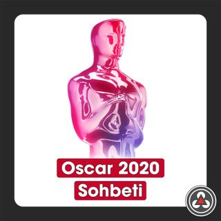 S1E14 - Oscar 2020 Sohbeti