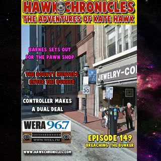 "Episode 149 Hawk Chronicles ""Breaching the Bunker"""