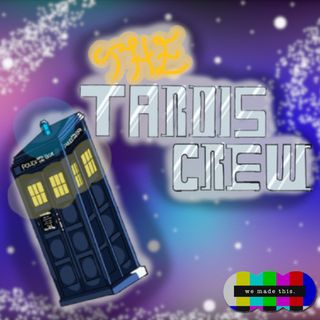 The TARDIS Crew: A Doctor Who Podcast