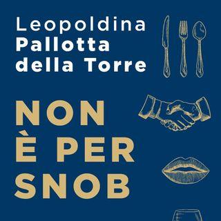 """Leopoldina Pallotta della Torre """"Non è per snob"""""""