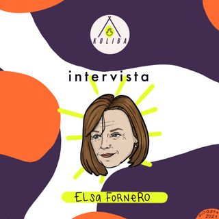 Intervista a Elsa Fornero - Koliba Podcast ep.12