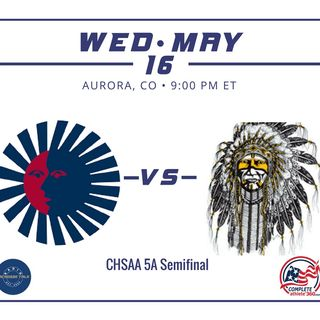 #6 Arapahoe vs #2 Kent Denver - CHSAA 5A Semifinal