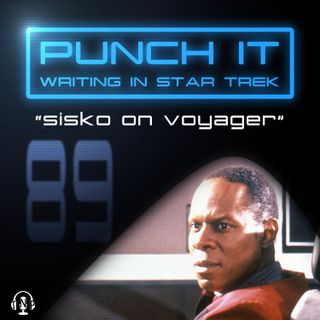 Punch It 89 - Sisko on Voyager
