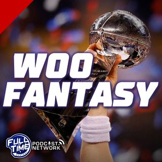 Week 4 Fantasy Preview: Woo's and Boo's