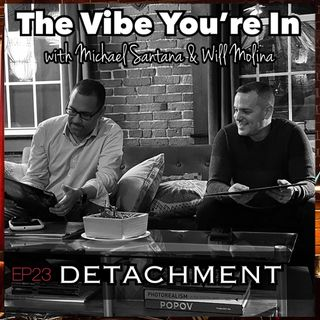 EP 23:  DETACHMENT