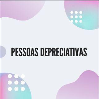 Pessoas Depreciativas