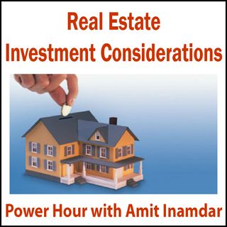 Power Hour with Amit -Real Estate Investment Considerations