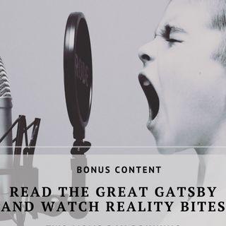 Read The Great Gatsby and Watch Reality Bites (Bonus Ramble)