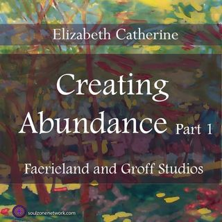 Meditation: Creating Abundance part 1 with Hypnotherapist Elizabeth Catherine