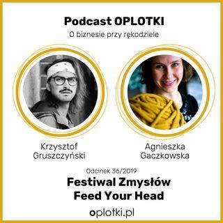 36/2019 Festiwal zmysłów - Feed Your Head - wywiad z Krzysztofem