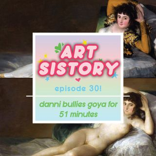 Ep 30: Danni Bullies Goya for 51 Minutes
