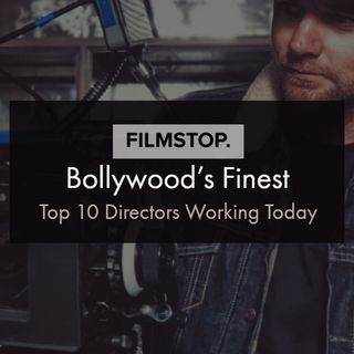 EP15 Bollywood's Finest - Top 10 Directors Working Today
