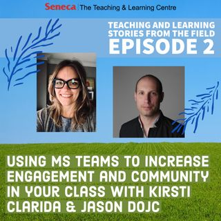 Using MS Teams to increase engagement and community in your class with Kirsti Clarida and Jason Dojc