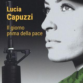 """Lucia Capuzzi """"Il giorno prima della pace"""""""