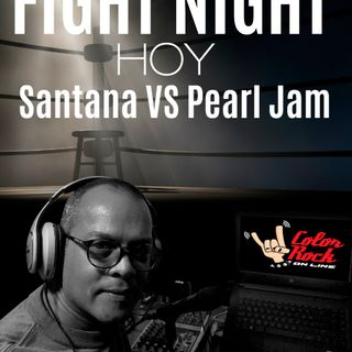 FIGHT NIGHT: SANTANA VS PEARL JAM