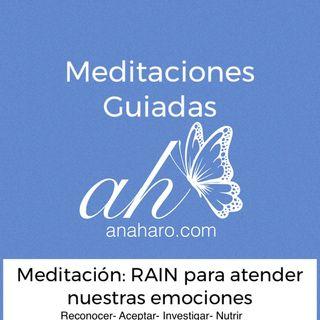 Meditación RAIN para atender nuestras emociones