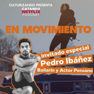 MOVE (En Movimiento) - Invitado especial Pedro Ibañez • Catando Netflix
