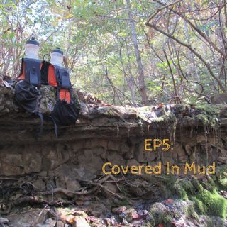 Covered In Mud EP5