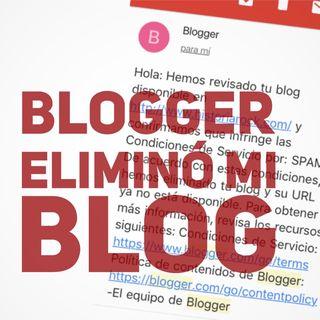 Blogger eliminó mi blog