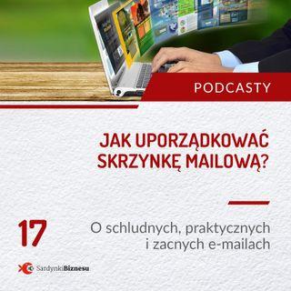 17 Jak uporządkować skrzynkę mailową O schludnych, praktycznych i zacnych e-mailach