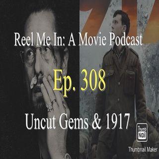 Ep. 308: Uncut Gems & 1917