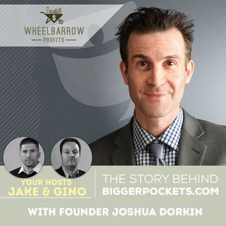 The Story Behind Biggerpockets.com with Founder Joshua Dorkin