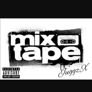 Juggz X The Mixtape
