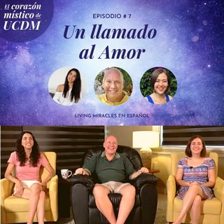 A call to Love  ✨ The Mystical Heart of ACIM with David Hoffmeister, Ana Urrejola and Marina Colombo✨ Episode #7 ✨
