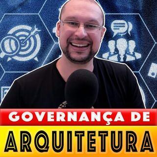 GOVERNANÇA DE ARQUITETURA | Uma atividade de ARQUITETURA CORPORATIVA