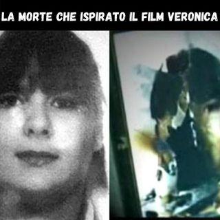 la MORTE che ha ISPIRATO il film VERONICA | CASO 06