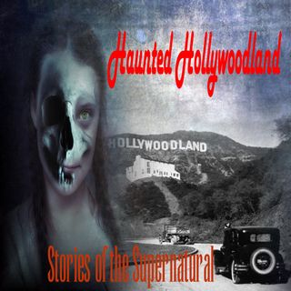 Haunted Hollywoodland | Scared in L.A. | Podcast