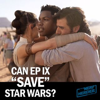 "Can Episode IX ""Save"" the Sequel Trilogy?"