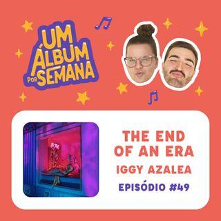 #49 The End of an Era - Iggy Azalea