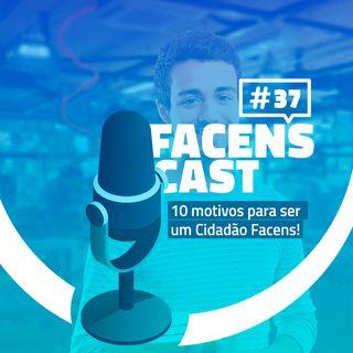 Facens Cast #37 10 motivos para ser um Cidadão Facens!