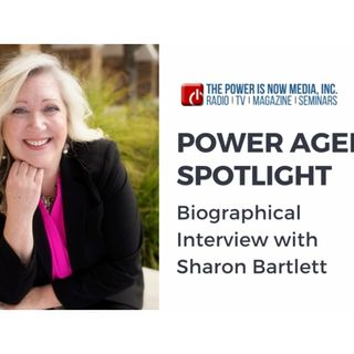 Power Agent Spotlight with Sharon Bartlett: Biographical Interview