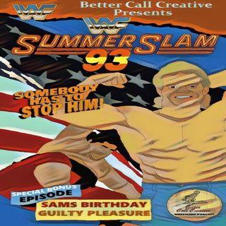 Sam's Birthday Podcast - Summerslam 1993